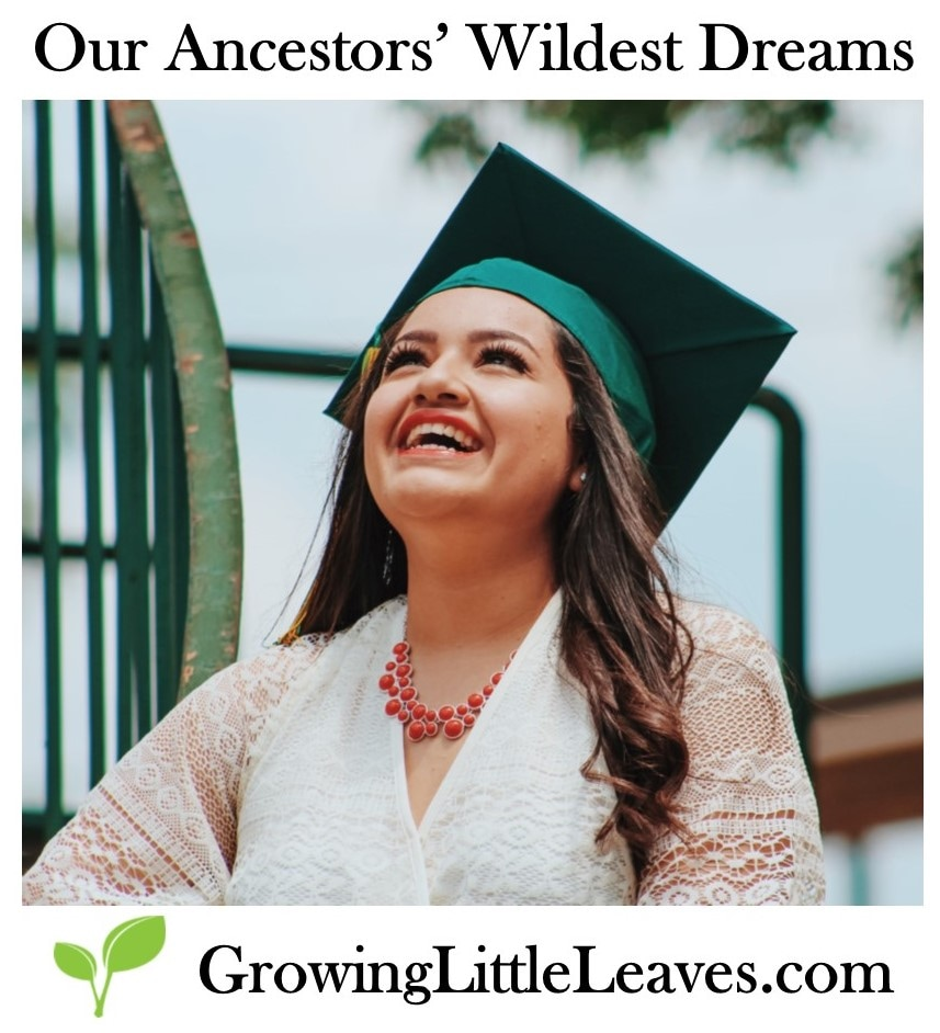 Our Ancestors' Wildest Dreams // GrowingLittleLeaves.com