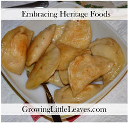Embracing Heritage Foods // GrowingLittleLeaves.com