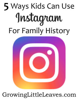 5 Ways Kids Can Use Instagram for Family History // GrowingLittleLeaves.com