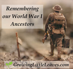 Remembering Our WWI Ancestors - GrowingLittleLeaves.com